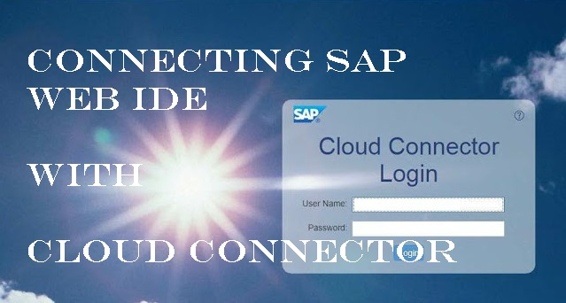 connecting sap web ide trial account with cloud connector